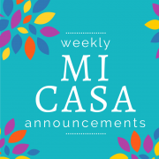 Weekly MI CASA annoucements